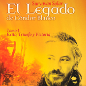 El Legado de Condor Blanco: Tomo 1 [The Legacy of White Condor - Volume 1] (Unabridged) audiobook download