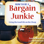 How to Be a Bargain Junkie: Living the Good Life on the Cheap (Unabridged) audiobook download