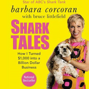 Shark Tales: How I Turned $1,000 into a Billion Dollar Business audiobook download
