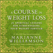 A Course in Weight Loss: 21 Spiritual Lessons for Surrendering Your Weight Forever (Unabridged) audiobook download
