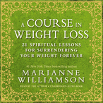 A-course-in-weight-loss-21-spiritual-lessons-for-surrendering-your-weight-forever-unabridged-audiobook