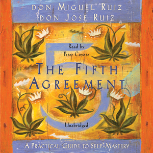 The-fifth-agreement-a-practical-guide-to-self-mastery-unabridged-audiobook