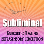 Subliminal Energetic Healing: Extra Sensory Perception Geomancy Meditation Subliminal Binural Solfeggio Harmonics audiobook download