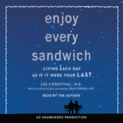 Enjoy Every Sandwich: Living Each Day as If It Were Your Last (Unabridged) audiobook download