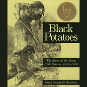Black Potatoes: The Story of the Great Irish Famine (Unabridged) audiobook download