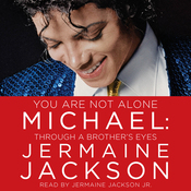 You Are Not Alone: Michael, Through a Brother's Eyes audiobook download
