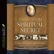 Hudson Taylor's Spiritual Secret (Unabridged) audiobook download