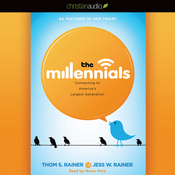 The Millennials: Connecting to America's Largest Generation (Unabridged) audiobook download