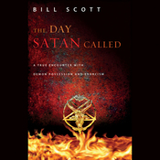 The Day Satan Called: A True Encounter with Demon Possession and Exorcism (Unabridged) audiobook download