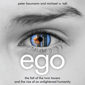 Ego: The Fall of the Twin Towers and the Rise of an Enlightened Humanity (Unabridged) audiobook download