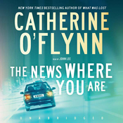 The News Where You Are: A Novel (Unabridged) audiobook download