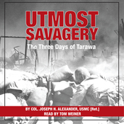 Utmost Savagery: The Three Days of Tarawa (Unabridged) audiobook download