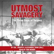 Utmost Savagery: The Three Days of Tarawa (Unabridged) audiobook download