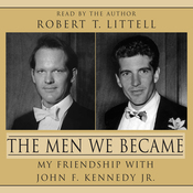 The Men We Became: My Friendship with John F. Kennedy, Jr. audiobook download