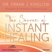 The Secret of Instant Healing (Unabridged) audiobook download