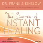 The-secret-of-instant-healing-unabridged-audiobook