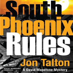 South-phoenix-rules-a-david-mapstone-mystery-unabridged-audiobook