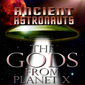 Ancient Astronauts: The Gods from Planet X audiobook download