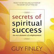 Secrets of Spiritual Success: The Lost Elements of Enlightenment audiobook download