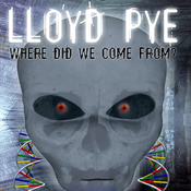 Lloyd Pye: Where Did We Come From? (Unabridged) audiobook download