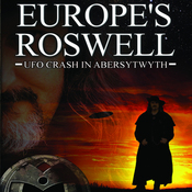 Europe's Roswell: UFO Crash at Aberystwyth (Unabridged) audiobook download