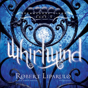Whirlwind-the-dreamhouse-kings-series-book-5-unabridged-audiobook