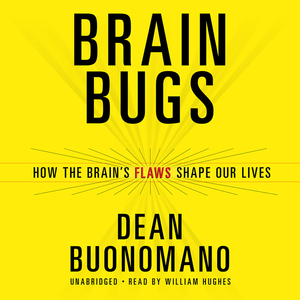 Brain-bugs-how-the-brains-flaws-shape-our-lives-unabridged-audiobook