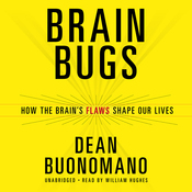 Brain Bugs: How the Brain's Flaws Shape Our Lives (Unabridged) audiobook download