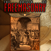 The Origin of Freemasonry: Where Did it All Begin (Unabridged) audiobook download