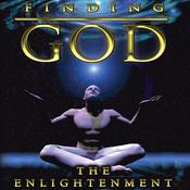 Finding God: The Enlightenment (Unabridged) audiobook download