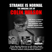 Strange Is Normal:: The Amazing Life of Colin Wilson audiobook download