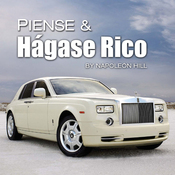 Piense & Hagase Rico: Think & Grow Rich - Spanish Edition (Unabridged) audiobook download