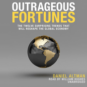 Outrageous Fortunes: The Twelve Surprising Trends That Will Reshape the Global Economy (Unabridged) audiobook download