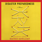 Disaster Preparedness: A Memoir (Unabridged) audiobook download