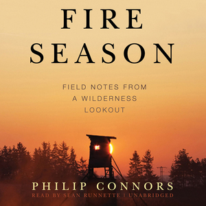 Fire-season-field-notes-from-a-wilderness-lookout-unabridged-audiobook