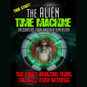 Alien Time Machine: Encounters from Another Dimension audiobook download
