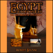 Egypt Exposed: The True Origins of Civilization audiobook download