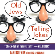 Old Jews Telling Jokes: 5,000 Years of Funny Bits and Not-So-Kosher Laughs (Unabridged) audiobook download