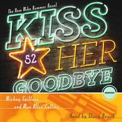 Kiss Her Goodbye: A Mike Hammer Novel (Unabridged) audiobook download