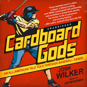 Cardboard Gods: An All-American Tale Told through Baseball Cards (Unabridged) audiobook download