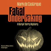 Fatal Undertaking: A Buryin' Barry Mystery (Unabridged) audiobook download