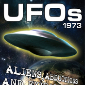 UFOs 1973: Aliens, Abductions and Extraordinary Sightings (Unabridged) audiobook download