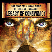 Forbidden Knowledge of the Lost Realms: Legacy of Conspiracy audiobook download