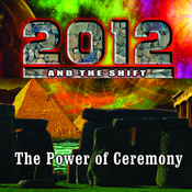 2012 & The Shift: The Power of Ceremony audiobook download