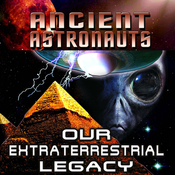 Ancients Astronauts: Our Extraterrestrial Legacy audiobook download