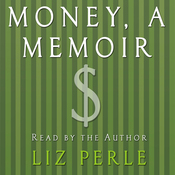 Money: A Memoir: Women, Emotions, and Cash audiobook download