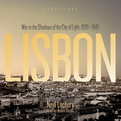 Lisbon: War in the Shadows of the City of Light, 1939 - 1945 (Unabridged) audiobook download