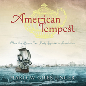 American Tempest: How the Boston Tea Party Sparked a Revolution (Unabridged) audiobook download