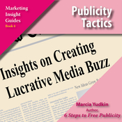 Publicity Tactics: Insights on Creating Lucrative Media Buzz (Unabridged) audiobook download