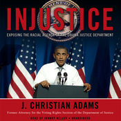 Injustice: Exposing the Racial Agenda of the Obama Justice Department (Unabridged) audiobook download